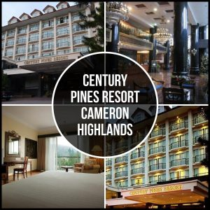 CENTURY PINES RESORT CAMERON HIGHLANDS