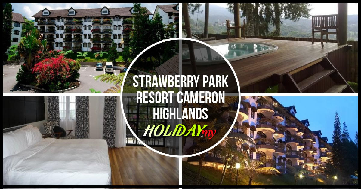 STRAWBERRY PARK RESORT CAMERON HIGHLANDS